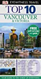 DK Eyewitness Top 10 Travel Guide: Vancouver & Victoria