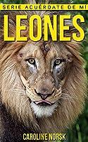 Leones: Libro De Imágenes Asombrosas Y Datos