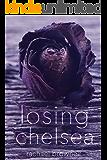 Losing Chelsea (Love & Loss Duet Book 2)