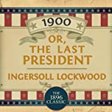 1900, Or: The Last President