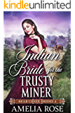 Indian Bride for the Trusty Miner: Historical Western Romance (Bear Creek Brides Book 4)
