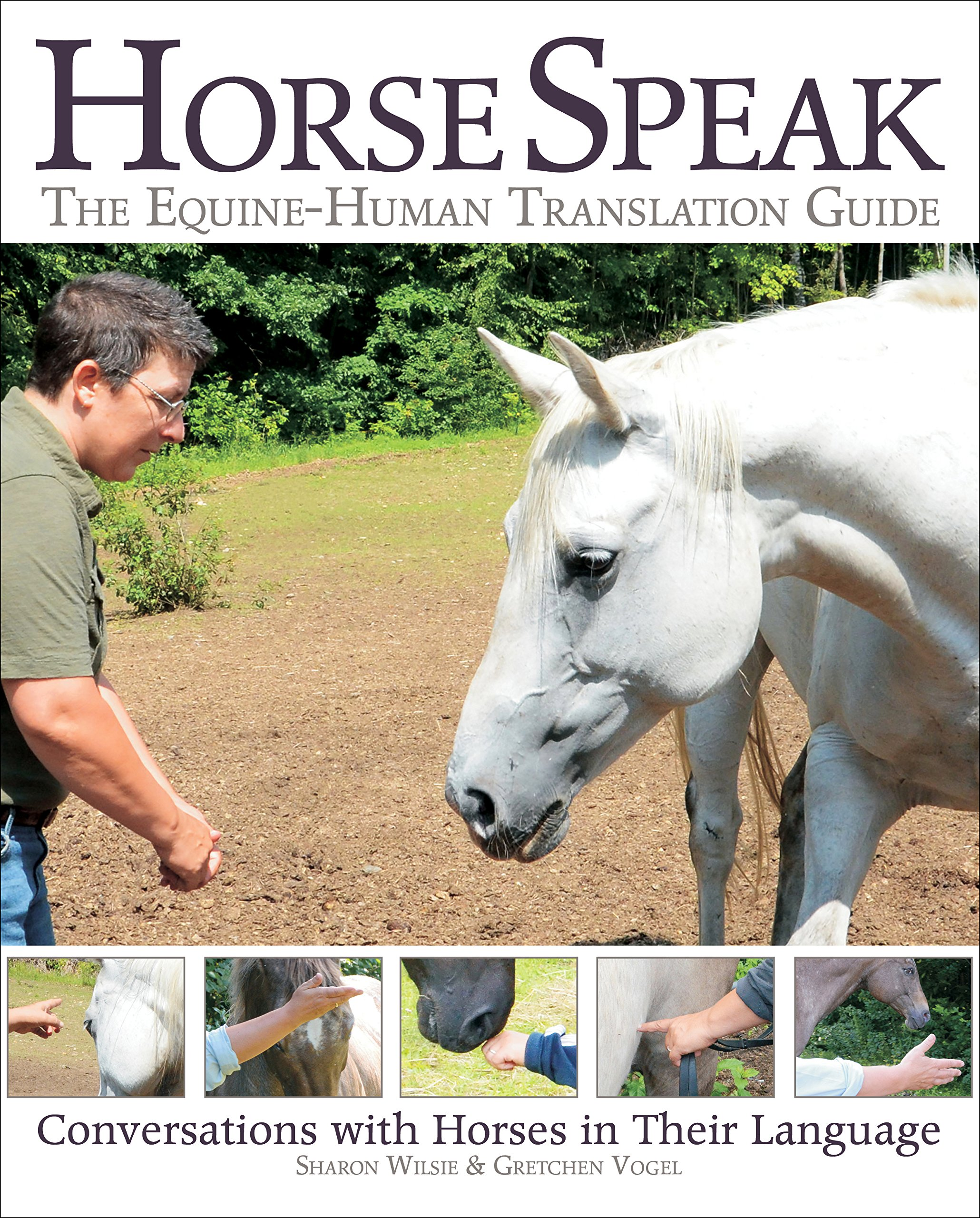 Horse Speak: An Equine-Human Translation Guide: Conversations with Horses in Their Language by Trafalgar Square Books