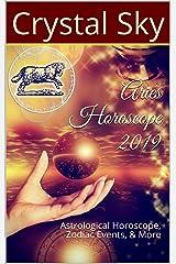 Aries Horoscope 2019: Astrological Horoscope, Zodiac Events, & More (2019 Horoscopes Book 1) Kindle Edition