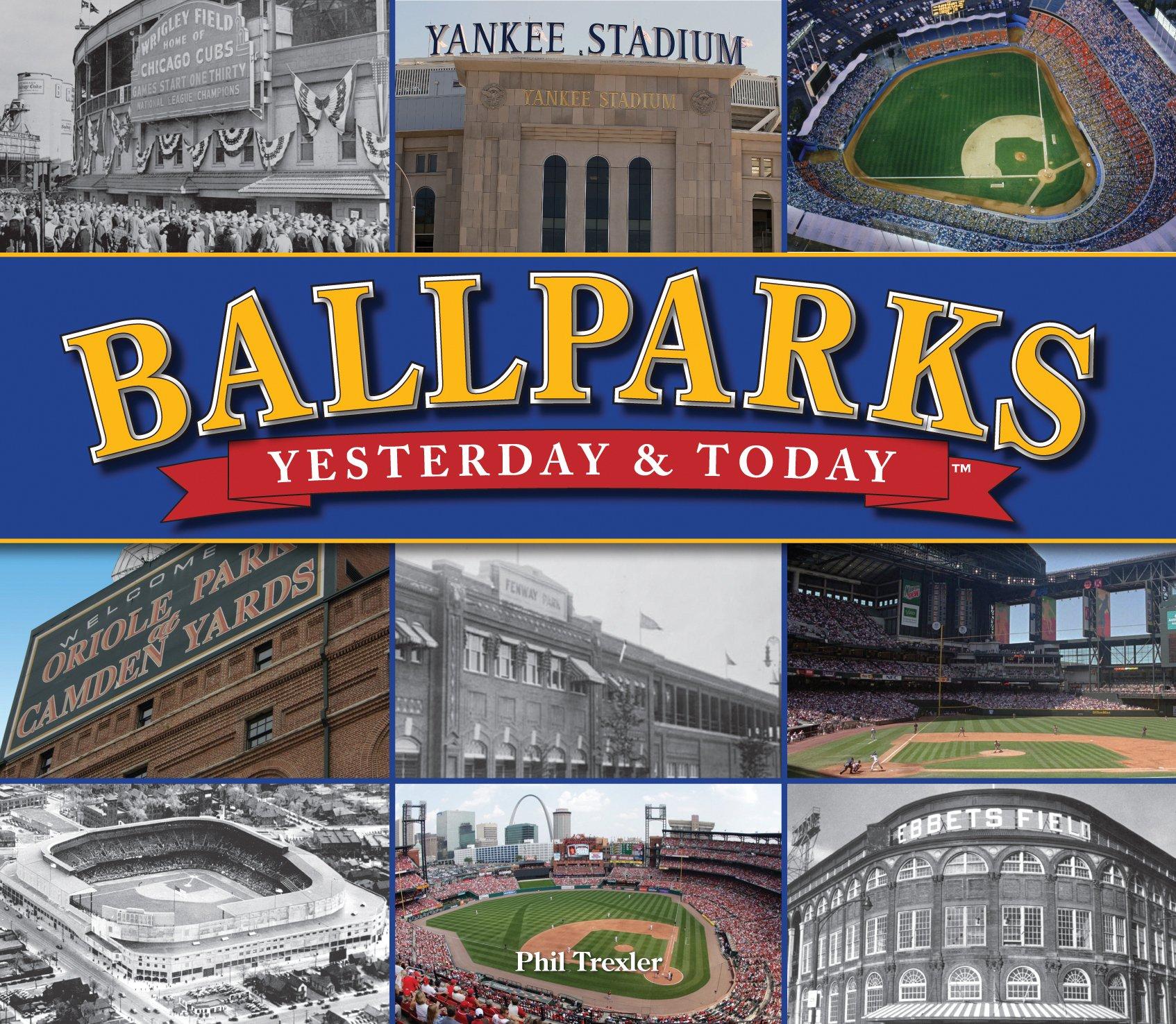 Ballparks, Yesterday & Today: Editors of Publications International Ltd.,  Phil Trexler, Richard A. Johnson (Consultant): 9781450810876: Amazon.com:  Books
