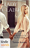 The Royals of Monterra: Lady Claire (Kindle Worlds Novella)