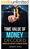 Time Value of Money Decoded: Snowballing Your Way to Financial Freedom