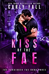Kiss of the Fae (Forbidden Fae Book 3) Kindle Edition