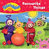 Teletubbies: Favourite Things (Teletubbies board storybooks)