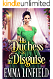 His Duchess in Disguise: A Historical Regency Romance Novel (English Edition)