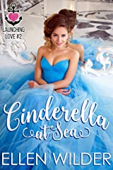 Cinderella at Sea (Launching Love Book 2) Kindle Edition