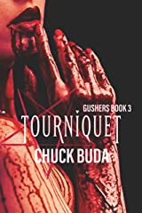 Tourniquet: A Dark Occult Thriller (Gushers Series Book 3) Kindle Edition
