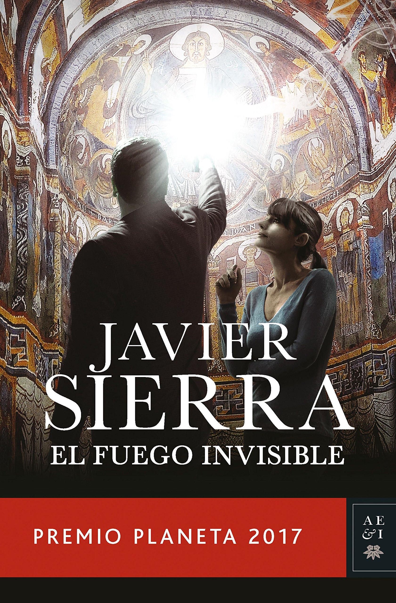 El fuego invisible de Javier Sierra, Premio Planeta