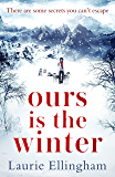 Ours is the Winter: A gripping story of love, friendship and adventure
