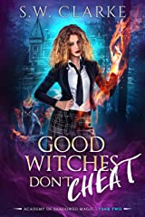 Good Witches Don't Cheat (Academy of Shadowed Magic Book 2) Kindle Edition