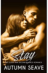 Stay: An Older Man Second Chance Romance (Second Chances Book 1) Kindle Edition