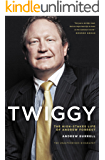 Twiggy: The High-Stakes Life of Andrew Forrest