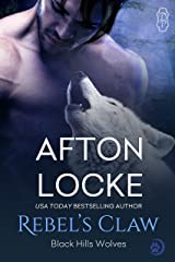 Rebel's Claw (Black Hills Wolves #22) Kindle Edition
