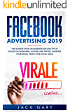 Facebook Advertising 2019: The Ultimate Guide on Facebook ads and Tips to Succed on Instagram, Youtube and Twitter, Advertise your Brand, Grow your Social Media (English Edition)