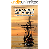 Stranded With Mr Darcy: A Pride and Prejudice Variation Romance (English Edition)