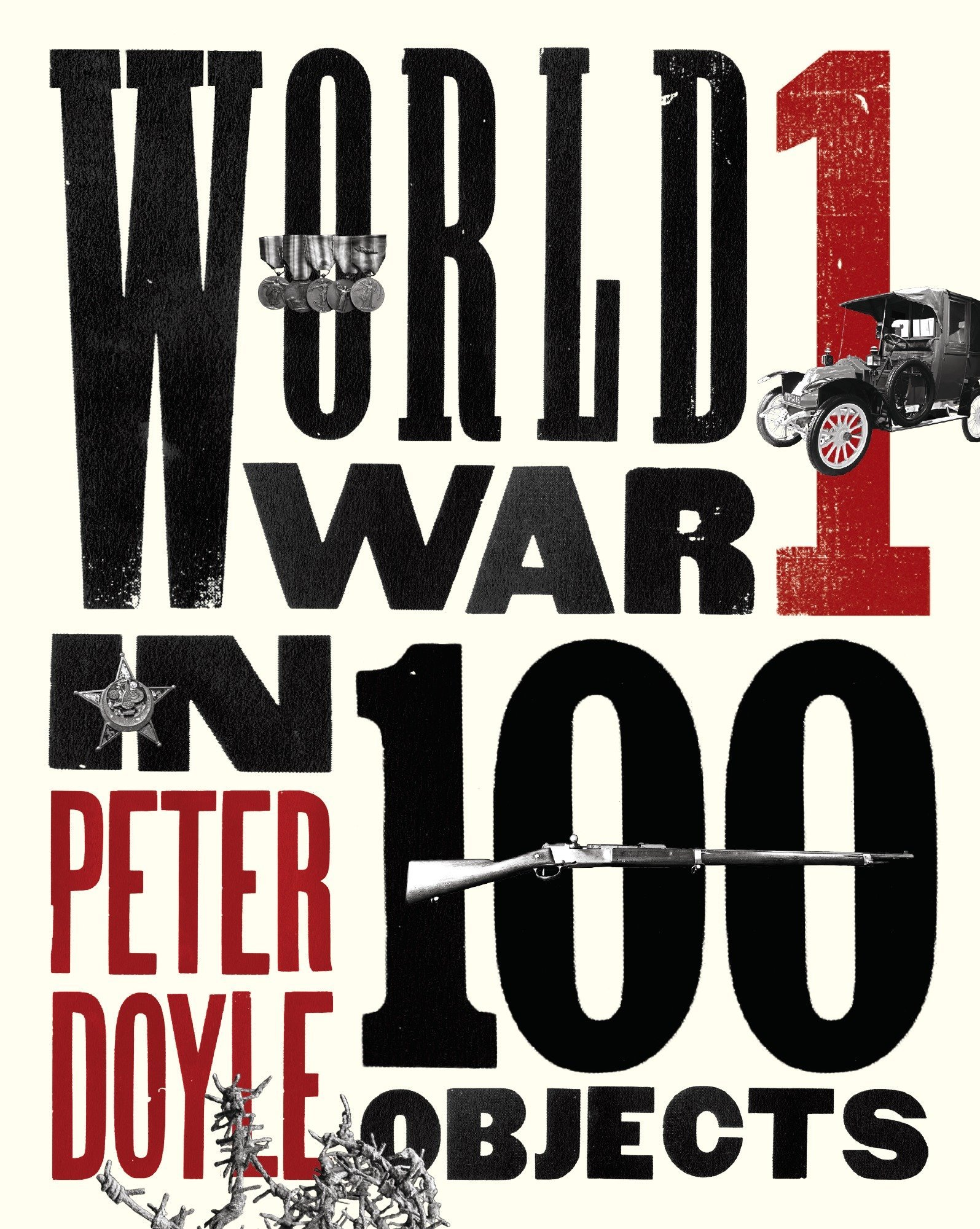 World War I in 100 Objects: Peter Doyle: 9780142181591: Amazon com