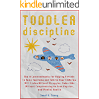 Toddler Discipline: The 11 Commandments for Helping Parents to Tame Tantrums and Talk So Your Children Will Listen… book cover
