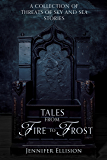 Tales from Fire to Frost: A Threats of Sky and Sea Collection: An Elemental Epic Fantasy collection (Elementals: The Threats of Sky and Sea series Book 4)