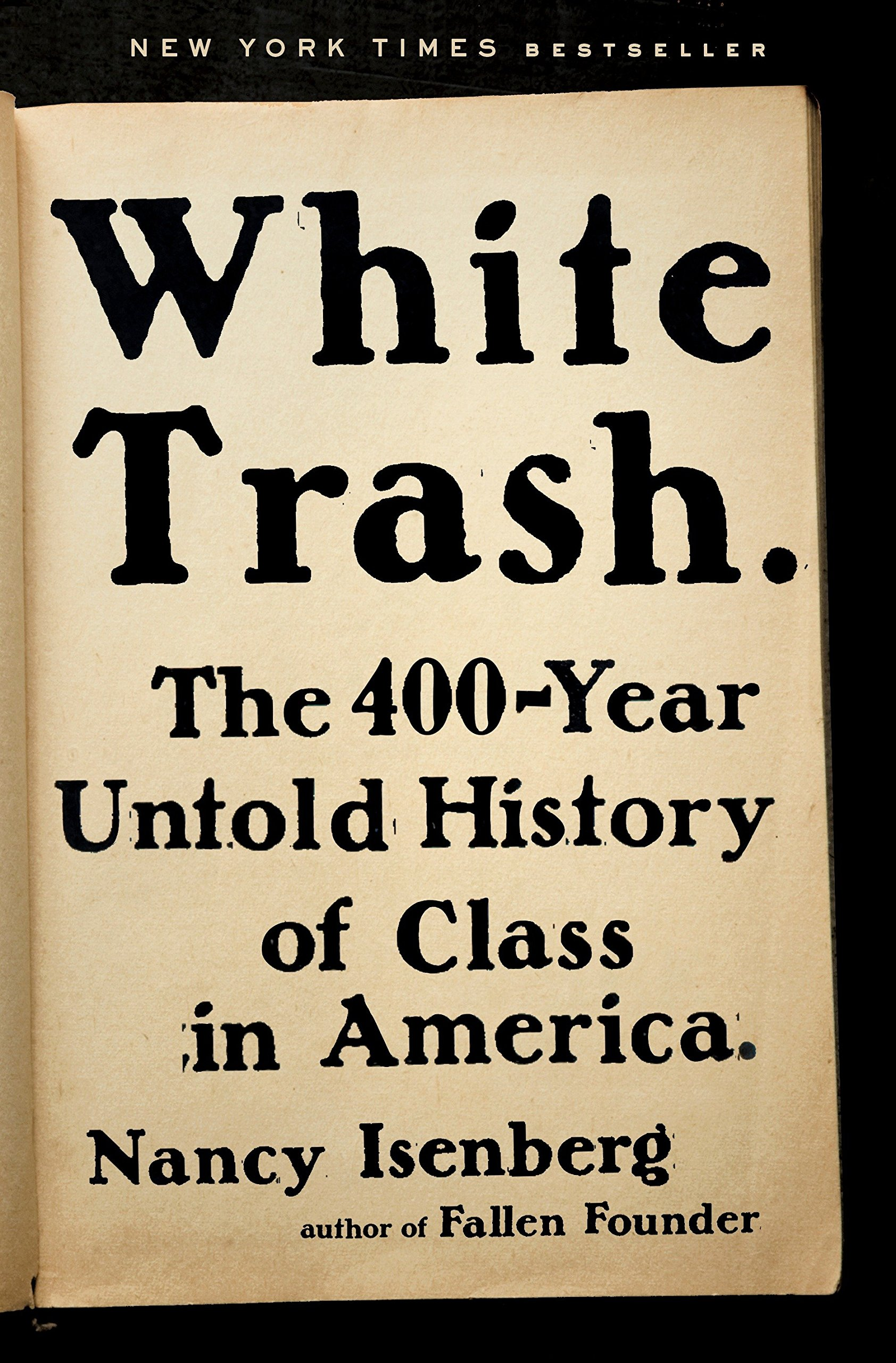 White Trash The 400 Year Untold History Of Class In America Amazon