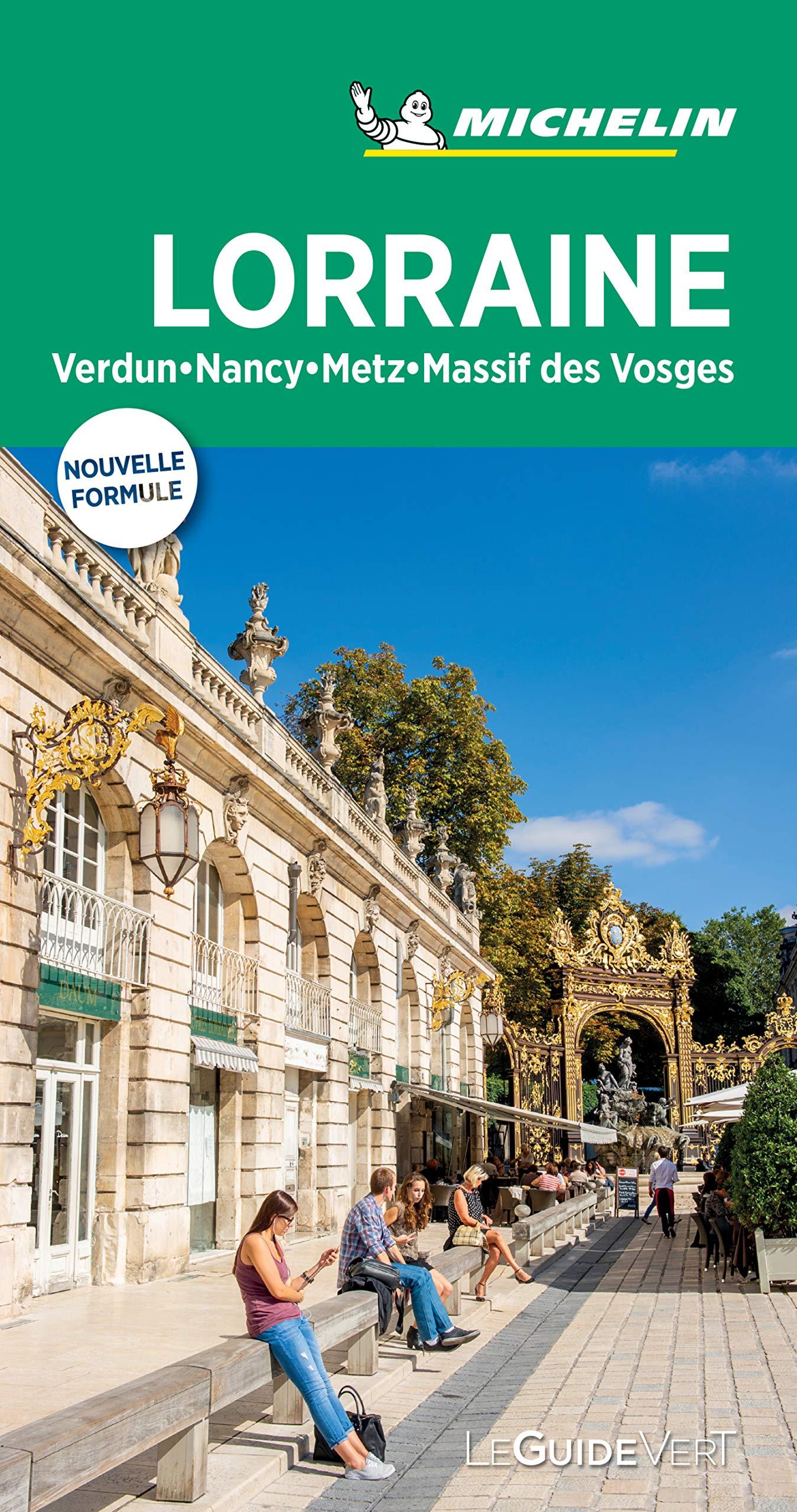 Lorraine, Metz, Nancy Le Guide Vert : Verdun / Nancy / Metz / Massif des Vosges La Guía Verde Michelin: Amazon.es: MICHELIN: Libros en idiomas extranjeros