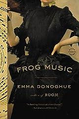 Frog Music: A Novel Kindle Edition