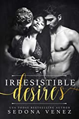 Irresistible Desires: A Standalone Menage Romance (Shameless Desires Book 1) Kindle Edition