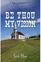Be Thou My Vision (Hymns of the West Book 2) Kindle Edition