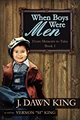 When Boys Were Men: From Memoirs to Tales (Book One) (Life in the Woods 1)