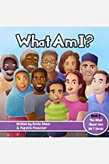 What Am I? (The What (Race) Are We? Book 2) Kindle Edition