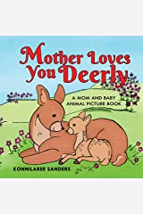 Mother Loves You Deerly: A Mom and Baby Animal Picture Book Kindle Edition