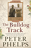 The Bulldog Track: A grandson's story of an ordinary man's war and survival on the other Kokoda trail
