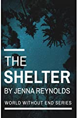 The Shelter (World Without End Book 2) Kindle Edition