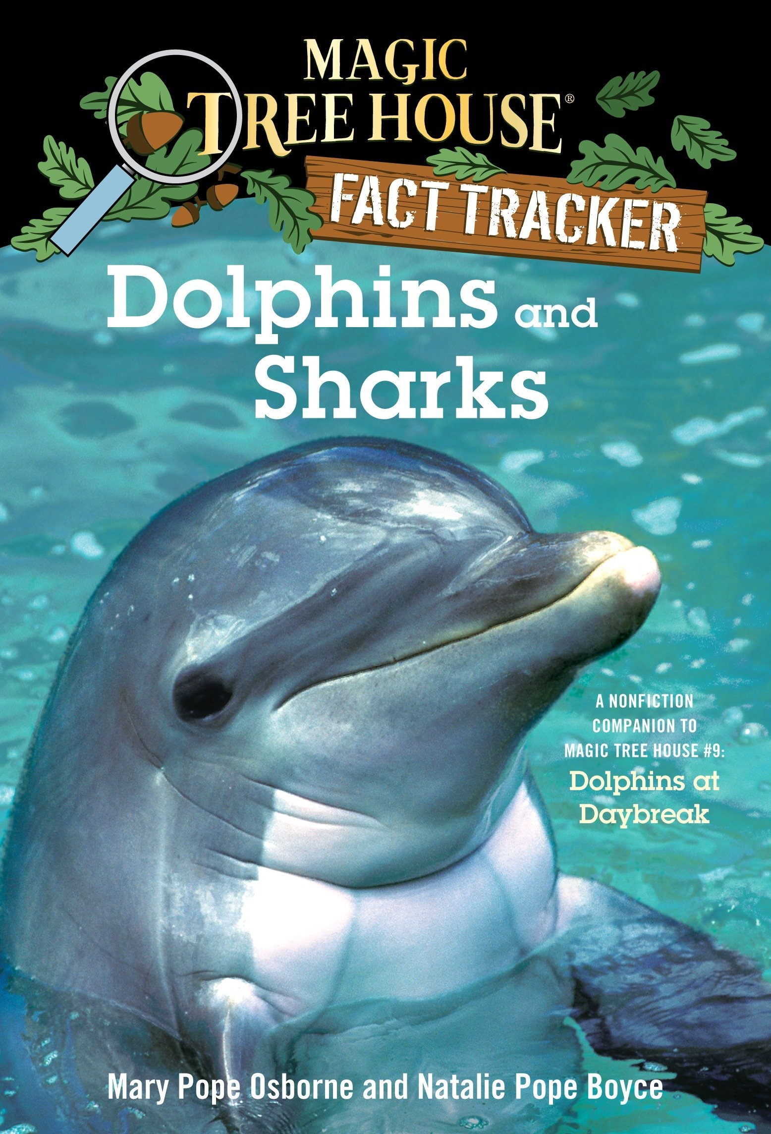 Dolphins and Sharks: A Nonfiction Companion to Magic Tree House #9:  Dolphins at Daybreak (Magic Tree House (R) Fact Tracker): Mary Pope  Osborne, ...