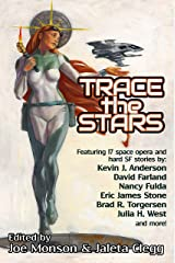 Trace the Stars (LTUE Benefit Anthologies Book 1) Kindle Edition