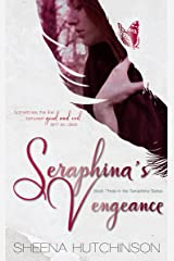 Seraphina's Vengeance (The Seraphina Series Book 3) Kindle Edition