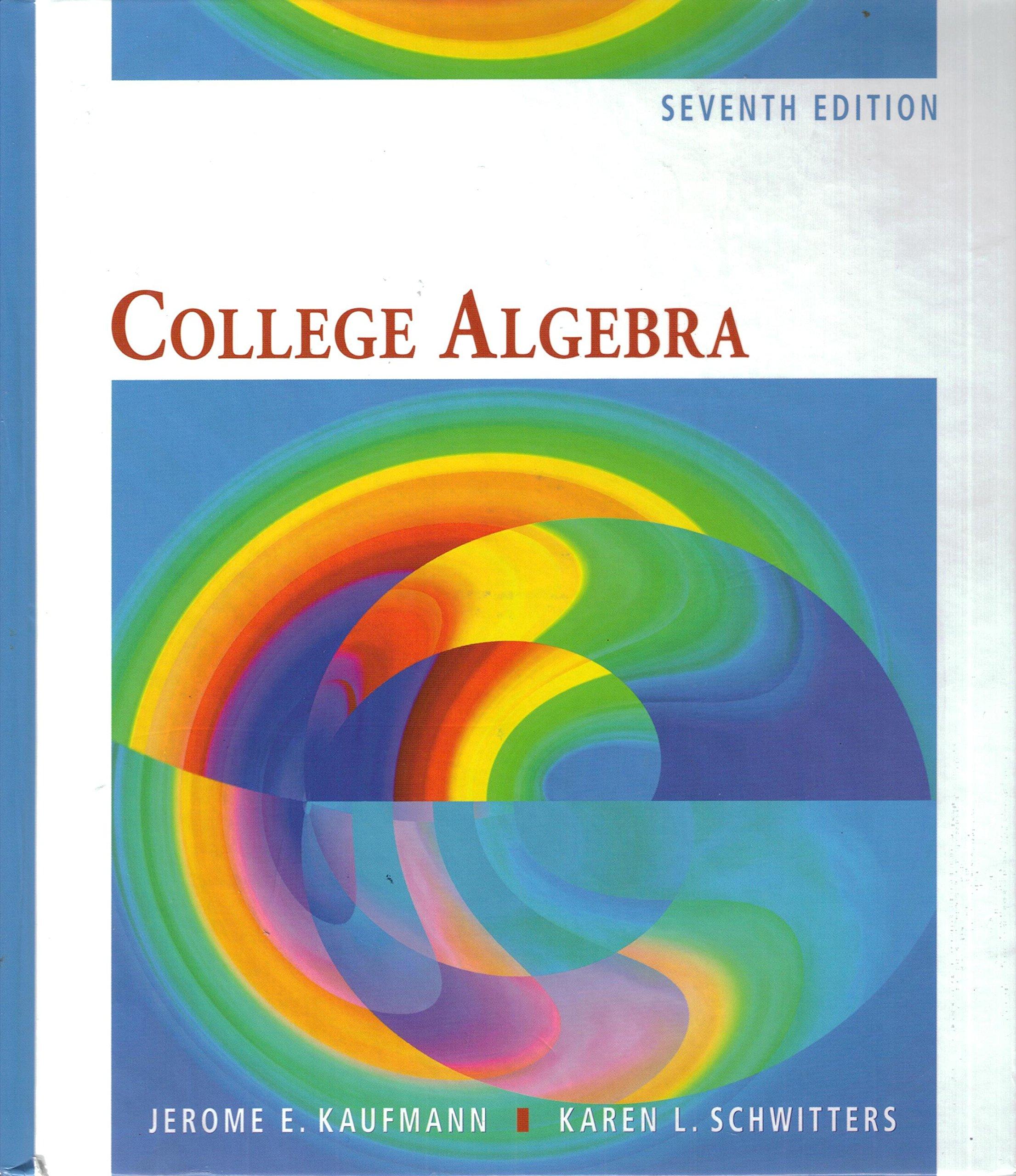 College Algebra: Jerome E. Kaufmann, Karen L. Schwitters: Amazon.com: Books
