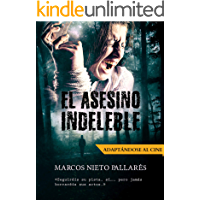 El asesino indeleble: (Seleccionada por una productora española para dar el salto a la gran pantalla: ADAPTÁNDOSE AL CINE)
