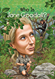 Who Is Jane Goodall? (Who Was?)