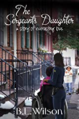 The Sergeant's Daughter: a story of everlasting love (Cops In Love Book 4) Kindle Edition