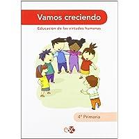 Vamos Creciendo. Educación De Las Virtudes Humanas. EP 4