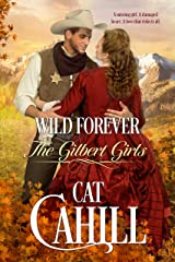 Wild Forever: A Sweet Historical Western Romance (The Gilbert Girls Book 3) Kindle Edition