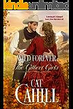 Wild Forever: A Sweet Historical Western Romance (The Gilbert Girls Book 3)