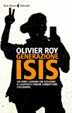 Generazione Isis: Chi sono i giovani che scelgono il Califfato e perché combattono l'Occidente