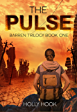 The Pulse (A Post Apocalyptic Novel)  The Barren Trilogy, Book One