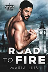 Road To Fire: A Dark Royal Romance (Broken Crown Book 1) Kindle Edition