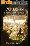 AGHJKENAM, il segreto della Città Perduta